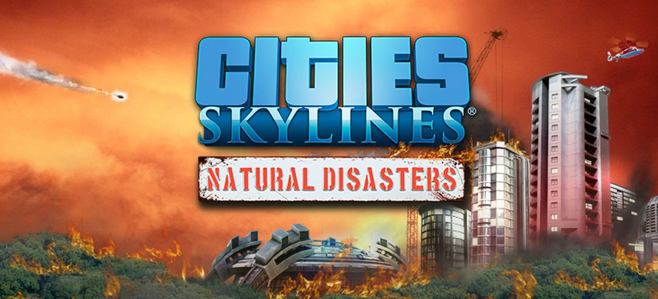 Cities: Skylines - Natural Disasters (Strategie) von Paradox Interactive