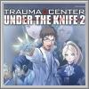 Komplettlösungen zu Trauma Center: Under the Knife 2